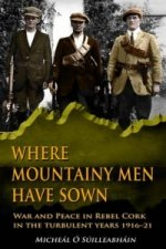 Where Mountainy Men Have Sown