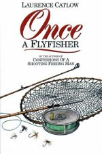 Once a Flyfisher
