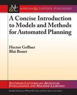 Concise Introduction to Models and Methods for Automated Planning