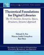 Theoretical Foundations of Digital Libraries