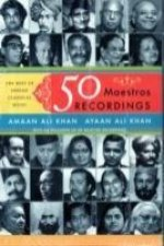 50 Maestros, 50 Recordings : The Best of Indian Classical Music