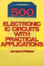 500 Electronic IC Circuits with Practical Applications