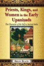 Priests, Kings, and Women in the Early Upanisads