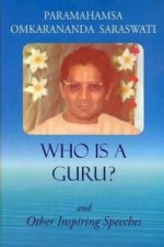 Who is a Guru?: and Other Inspiring Speeches