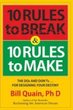 10 Rules to Break & 10 Rules to Make