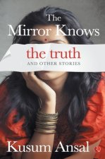 Mirror Knows the Truth and Other Stories
