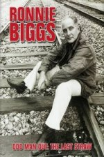 Ronnie Biggs: Odd Man Out - The Last Straw