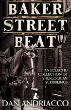 Baker Street Beat  -  an Eclectic Collection of Sherlockian Scribblings