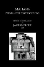 Mahan's Permanent Fortificationsrevised & and Enlarged by James Mercur 1887
