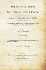 TWENTYFOUR HOURS OF MOLTKES STRATEGYDISP