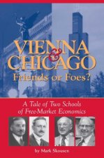 Vienna and Chicago, Friends or Foes?