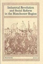 Industrial Revolution and Social Reform in the Manchester Region