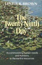 Twenty-Ninth Day - Accommodating Human Needs and Numbers to the Earth's Resources