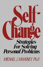 Self Change - Strategies for Solving Personal Problems