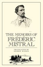 Memoirs of Frederic Mistral