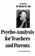 Psychoanalysis for Teachers and Parents
