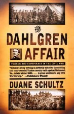 Dahlgren Affair - Terror & Conspiracy in the Civil War (Paper)