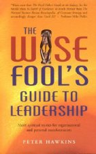 Wise Fool's Guide to Leadership