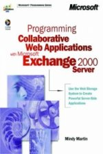 Programming Collaborative Web Applications with Microsoft Exchange 2000 Server