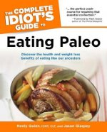 COMPLETE IDIOTS GUIDE TO EATING PALEO
