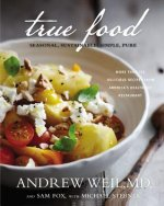 TRUE FOOD SEASONAL SUSTAINABLE SIMPLE PU