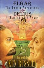 Elgar: The Erotic Variations and Delius: A Moment with Venus