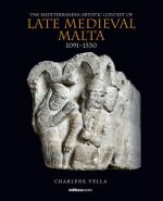 Mediterranean Artistic Context of Late Medieval Malta, 1091-1530