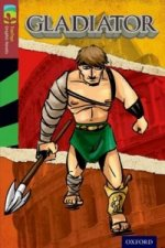 Oxford Reading Treetops Graphic Novels: Level 15: Gladiator