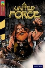 Oxford Reading Treetops Graphic Novels: Level 15: A United Force