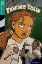 Oxford Reading Treetops Graphic Novels: Level 16: Freedom Train