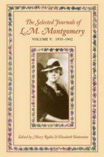 Selected Journals of L.M. Montgomery, Volume V: 1935-1942
