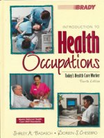 Introduction to Health Occupations:Todays Health Care Worker