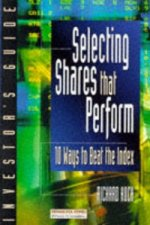 Investor's Guide to Selecting Shares That Perform