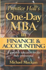 Prentice Halls One-Day MBA in Finance and Accounting