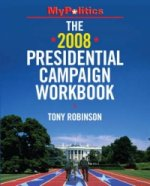 2008 Presidential Campaign Workbook
