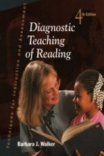 Diagnostic Teaching of Reading:Techniques for Instruction and Assessment