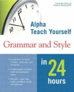 Teach Yourself Grammar and Style in 24 Hours