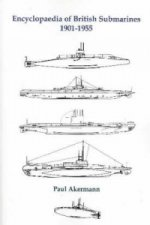 Encyclopedia of British Submarines 1901-1955