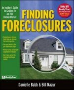Finding Foreclosures: An Insider's Guide to Cashing in on This Hidden Market