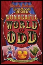 Uncle John's Bathroom Reader the Wonderful World Odd