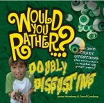 Would You Rather: Doubly Disgusting