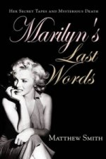 Marilyn's Last Words