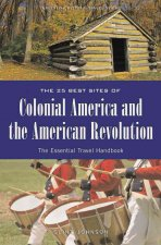 25 Best Sites of Colonial America and the American Revolution