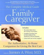 Complete Medical Guide for the Family Caregiver