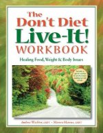 Don't Diet, Live-It! Workbook