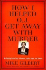 How I Helped OJ Get Away with Murder