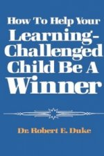 How to Help Your Learning-Challenged Child Become a Winner