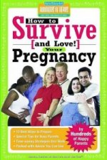 How to Survive (and Love!) Your Pregnancy
