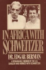 In Africa with Schweitzer.
