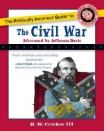 Politically Incorrect Guide to the Civil War